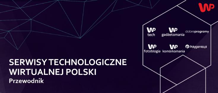 Serwisy technologiczne Wirtualnej Polski