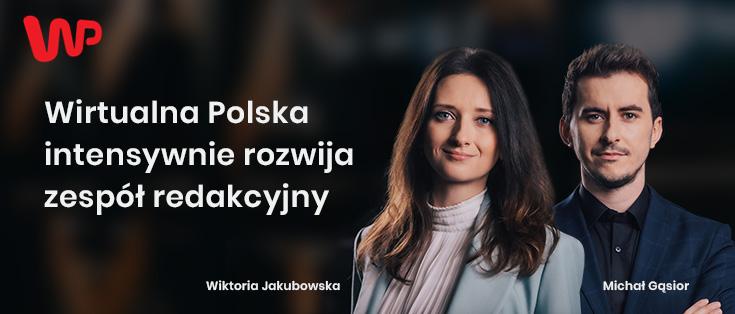 Wirtualna Polska intensywnie rozwija zespół redakcyjny