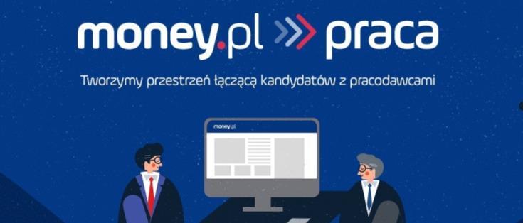 Nowy serwis z ogłoszeniami o pracę money.pl