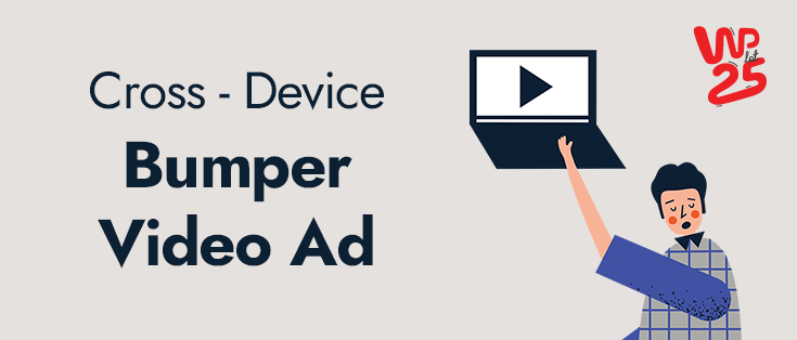 Video Bumper Ad: krótko, ale konkretnie!