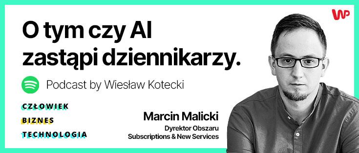 """Marcin Malicki gościem podcastu Wiesława Koteckiego """"Człowiek biznes technologia"""""""